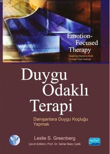 Duygu Odaklı Terapi; Danışanlara Duygu Koçluğu Yapmak