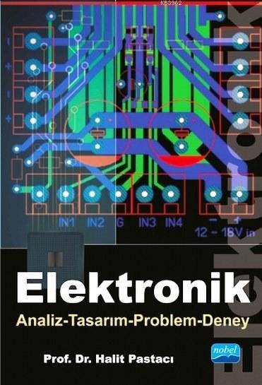 Elektronik; Analiz - Tasarım - Problem - Deney