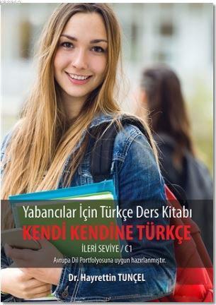 Yabancılar için Türkçe Ders Kitabı - Kendi Kendine Türkçe; İleri Seviye - C1