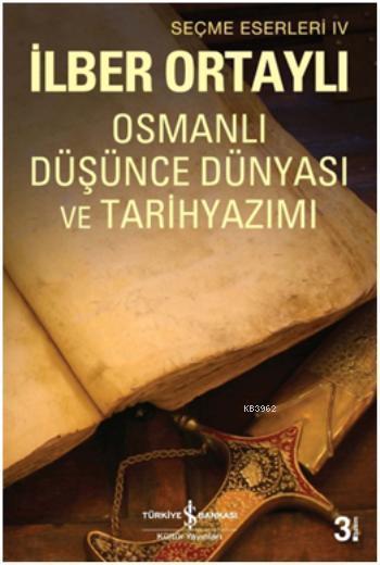 Osmanlı Düşünce Dünyası ve Tarih Yazımı