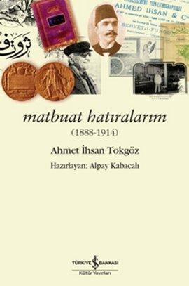 Matbuat Hatıralarım (1888-1914); Ahmet İhsan Tokgöz