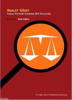 Adalet Gözet; Yargı Sistemi Üzerine Bir İnceleme