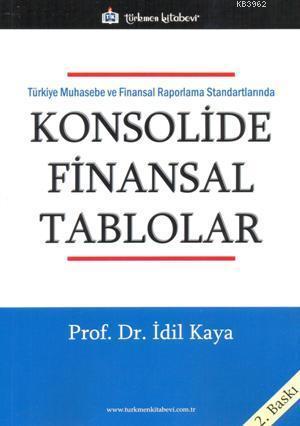 Konsolide Finansal Tablolar; Türkiye Muhasebe ve Finansal Raporlama Standartlarında