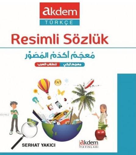 Akdem Türkçe Resimli Sözlük (Türkçe - Arapça)