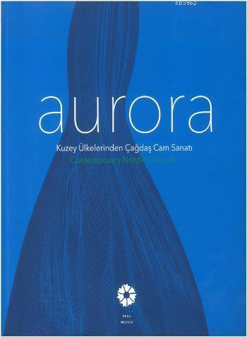 Aurora; Kuzey Ülkelerinden Çağdaş Cam Sanatı