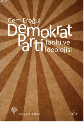 Demokrat Parti; Tarihi ve İdeolojisi