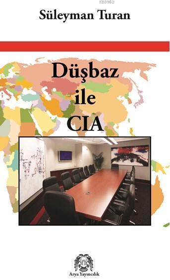Düşbaz ile CIA