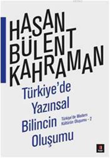 Türkiyede Yazınsal Bilincin Oluşumu; Türkiyede Modern Kültürün Oluşumu -2