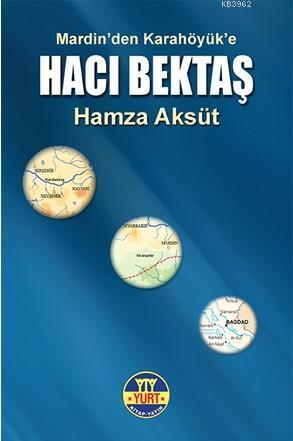 Mardin'den Karahöyük'e - Hacı Bektaş