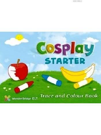 Cosplay Starter Trace and Colour Book; (Okul Öncesi İngilizce)