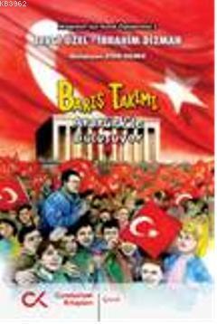 Barış Takımı - Atatürk'le Buluşuyor