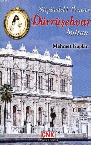 Sürgündeki Prenses Dürrüşehvar Sultan