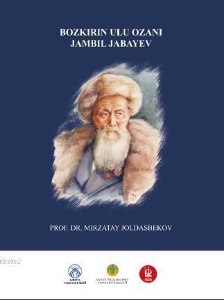 Bozkır'ın Ulu Ozanı Jambil Jabeyev