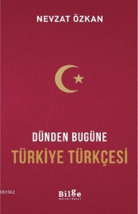 Dünden Bugüne Türkiye Türkçesi