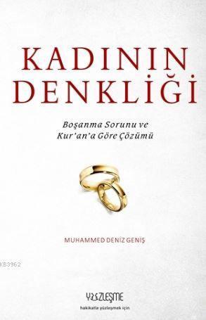 Kadının Denkliği; Kur'an'a Göre Boşanma Sorunu ve Çözümü