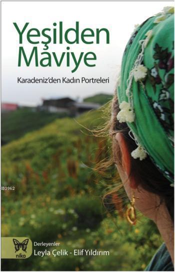 Yeşilden Maviye; Karadeniz'den Kadın Porteleri
