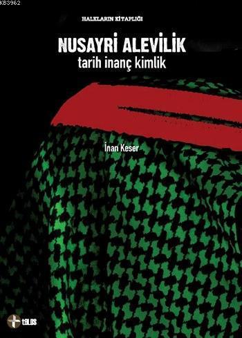 Nusayri Alevilik; Tarih, İnanç, Kimlik