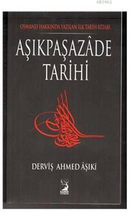 Aşıkpaşazade Tarihi; Osmanlı Hakkında Yazılan İlk Tarih Kitabı