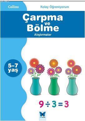 Collins Kolay Öğreniyorum - Çarpma ve Bölme Alıştırmalar  (5-7 Yaş); Kolay Öğreniyorum