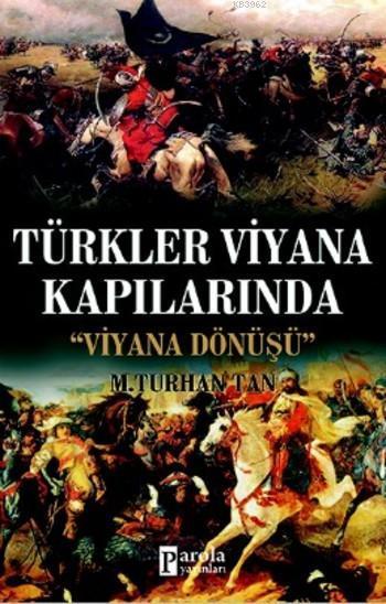 Türkler Viyana Kapılarında; Viyana Dönüşü