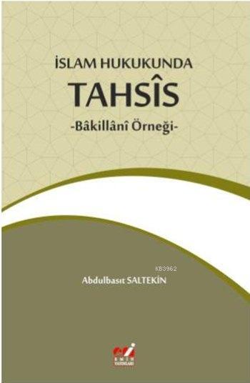 İslam Hukukunda Tahsîs; -Bâkillânî Örneği-