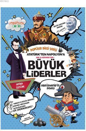 Atatürk'ten Napolyon'a Büyük Liderler - Popüler Bilgi Serisi