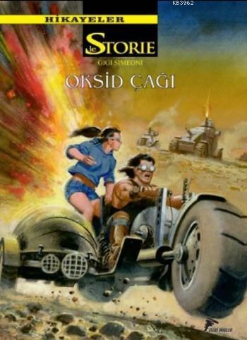 Hikayeler - Le Storie Cilt 9: Oksid Çağı