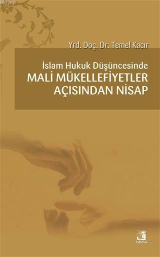 İslam Hukuk Düşüncesinde Mali Mükellefiyetler Açısından Nisap