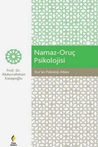 Namaz - Oruç Psikolojisi; Kur'an Psikoloji Atlası