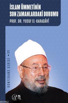 İslam Ümmetinin Son Zamanlardaki Durumu; Konferans Serisi - 11