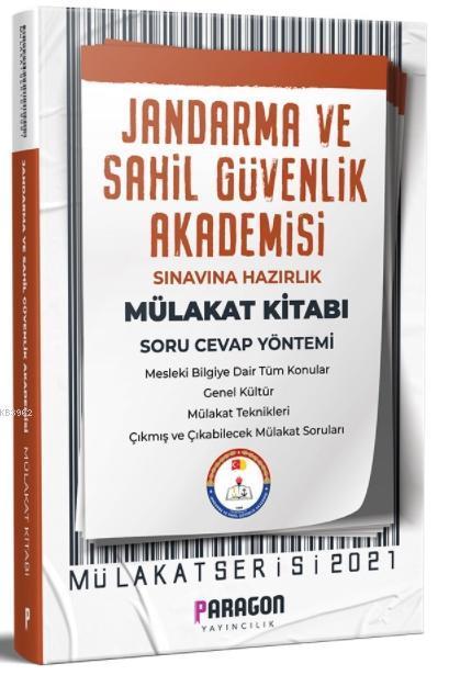 2021 Paragon Yayıncılık- Jandarma ve Sahil Güvenlik Akademisi Sınavına Hazırlık Mülakat Kitabı