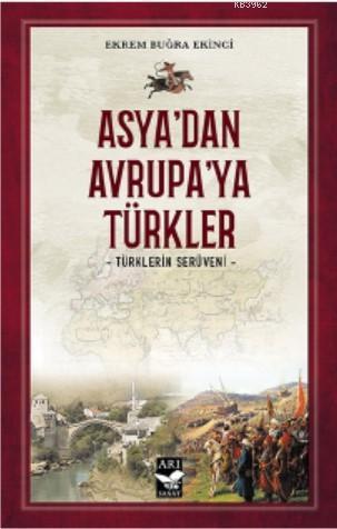 Asya'dan Avrupa'ya Türkler; Türklerin Serüveni