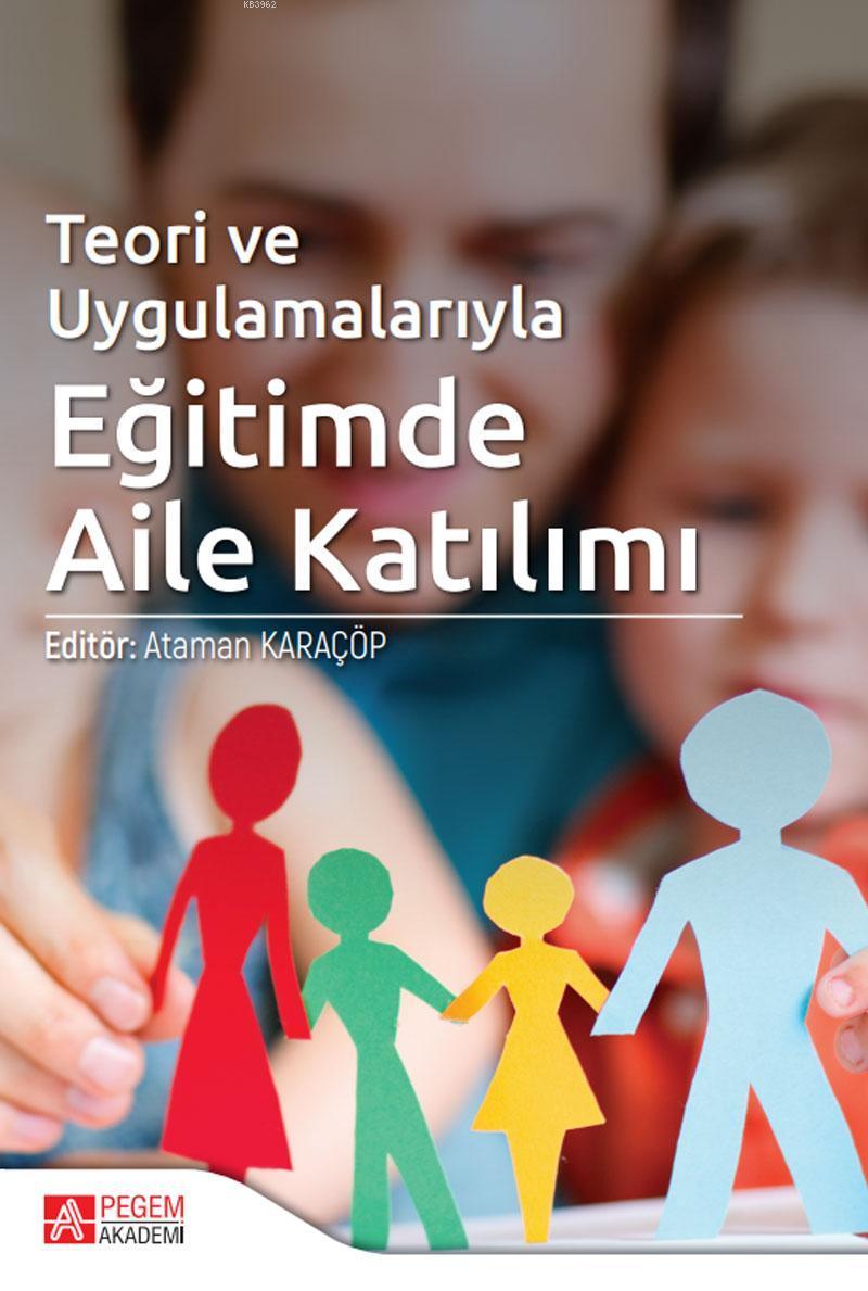 Teori ve Uygulamalarıyla Eğitimde Aile Katılım