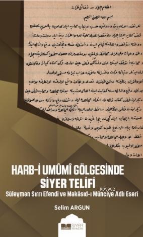 Harb - i Umumi Gölgesinde Siyer Telifi; Süleyman Sırrı Efendi ve Makasıd - ı Münciye Adlı Eseri