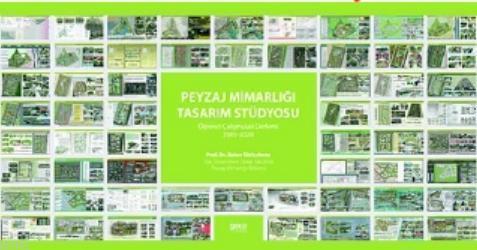 Peyzaj Mimarlığı Tasarım; Öğrenci Çalışmaları Derlemi 2005-2020