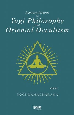 Fourteen Lessons In Yogi Philosophy And Oriental Occultis