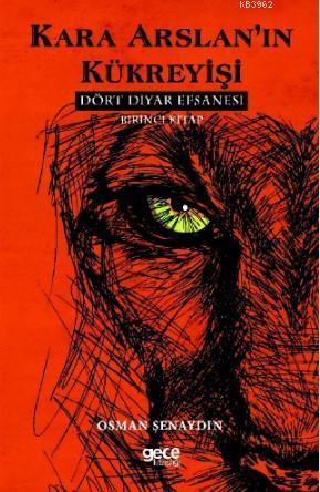 Kara Arslan'ın Kükreyişi; Dört Diyar Efsanesi 1. Kitap