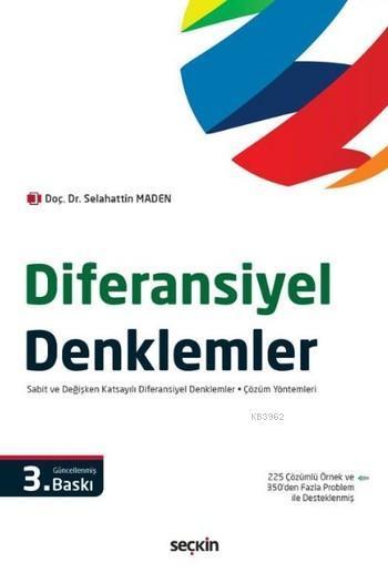 Diferansiyel Denklemler; Sabit ve Değişken Katsayılı Diferansiyel Denklemler Çözüm Yöntemleri