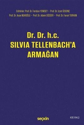 Dr. Dr. H.c. Silvia Tellenbach'a Armağan (Ciltli)