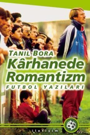 Kârhanede Romantizm; Futbol Yazıları