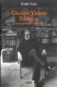 Gücünü Yitiren Edebiyat;  Eleştirinin Günlüğü Iı 1986 1990
