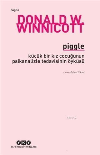 Piggle; Küçük Bir Kız Çocuğunun Psikanalizle Tedavisinin Öyküsü