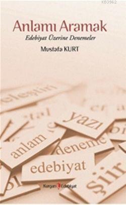 Anlamı Aramak; Edebiyat ÜZerine Denemeler