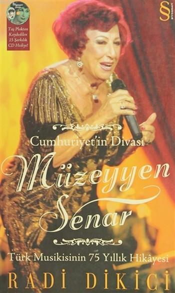 Cumhuriyetin Divası Müzeyyen Senar; Türk Musikisinin 75 Yıllık Hikâyesi