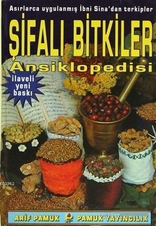 Şifalı Bitkiler Ansiklopedisi (Bitki-001 / P24); Asırlarca Uygulanmış İbni Sina'dan Terkipler