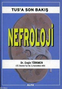 Tus'a Son Bakış - Nefroloji