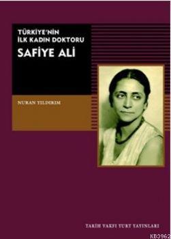 Türkiye'nin İlk Kadın Doktoru Safiye Ali