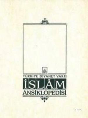 İslam Ansiklopedisi 41. Cilt; (Tevekkül - Tüsteri)