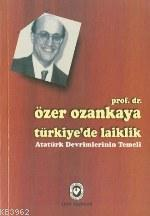 Türkiye'de Laiklik; Atatürk Devrimlerinin Temeli