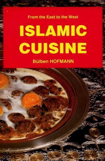 Islamic Cuisine; İngilizce Yemek Kitabı (kuşe kâğıt, 4 renk baskı, karton kapak)